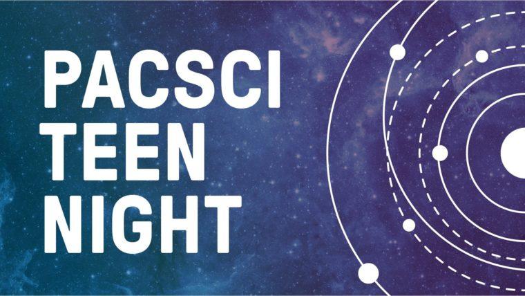 Pac Sci Teen Night 1920x1080 1